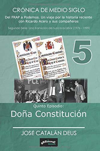 Doa Constitucin (Crnica de medio siglo. Del FRAP a Podemos)