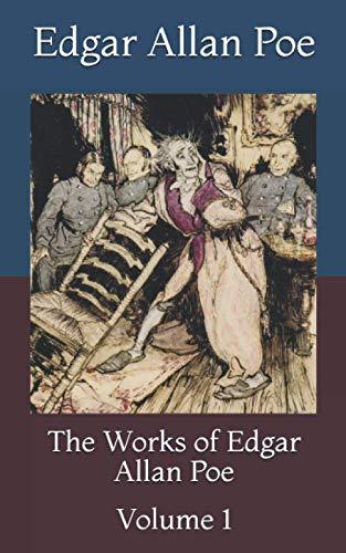 The Works of Edgar Allan Poe: Volume 1