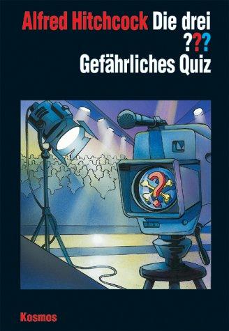 Die drei Fragezeichen: Gefährliches Quiz