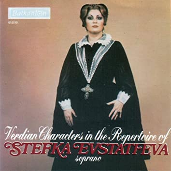 Verdian Characters in the Repertoir of Stefka Evstatieva - soprano