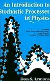 Lemons, D: Introduction to Stochastic Processes in Physics (Johns Hopkins Paperback) - Don Lemons