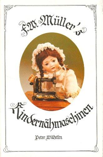 F.W. Müller\'s Kindernähmaschinen -- Spielzeug Nähmaschinen
