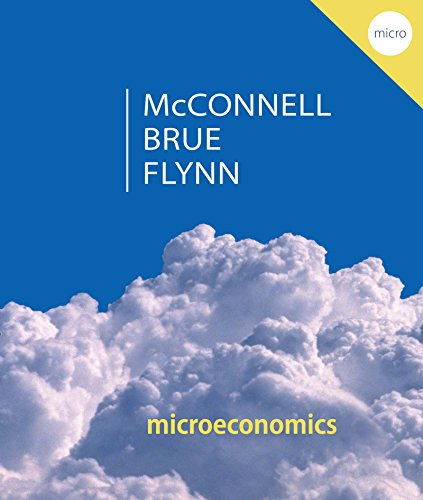 Microeconomics: Principles, Problems, & Policies (McGraw-Hill Series in Economics)