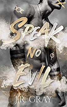 Speak No Evil by [J.R. Gray]