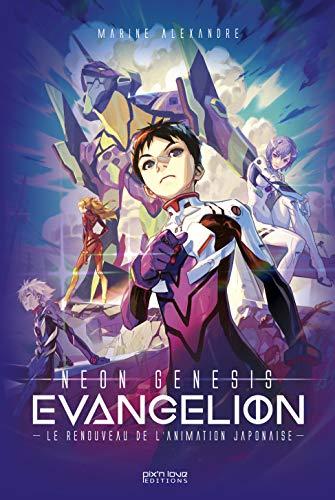 Evangelion - Le renouveau de l'animation japonai