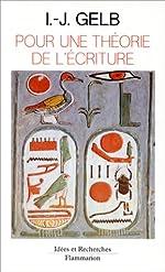 POUR UNE THEORIE DE L'ECRITURE d'I-J Gelb