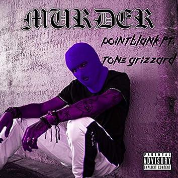 Murder (feat. Tone Grizzard)