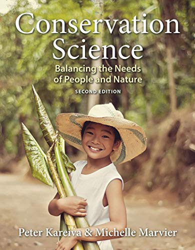 Compare Textbook Prices for Conservation Science: Balancing the Needs of People and Nature Second Edition, Reprint Edition ISBN 9781319146719 by Kareiva, Peter,Marvier, Michelle