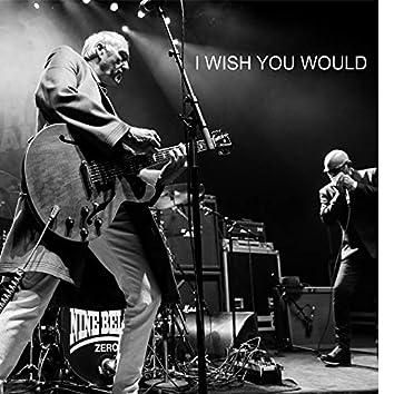I Wish You Would