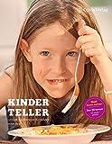 KINDERTELLER: Leckere Kochrezepte für Kinder