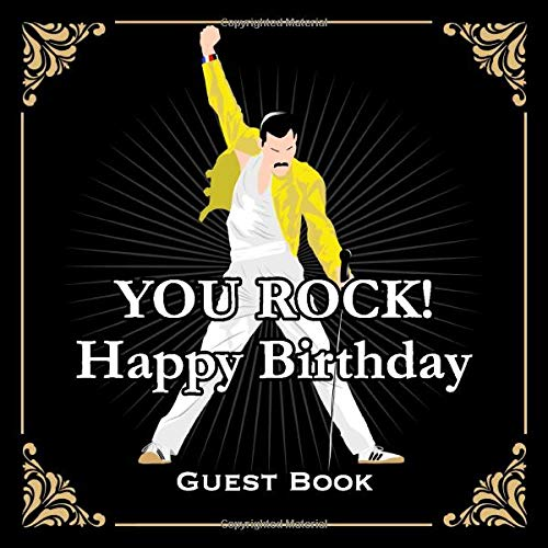 Your Rock! Happy Birthday Guest Book: Cool Queen Freddie Mercury Fan Gift Birthday Party Guest Book for Girls Fun and Practical Birthday Card Alternative Memorable Keepsake Gift Guest Message Book