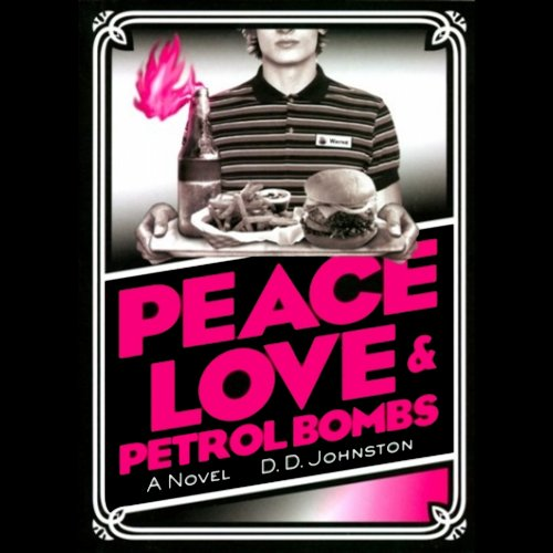 Peace, Love, and Petrol Bombs audiobook cover art