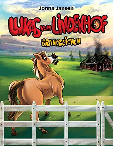 Lukas vom Lindenhof — Brandzeichen