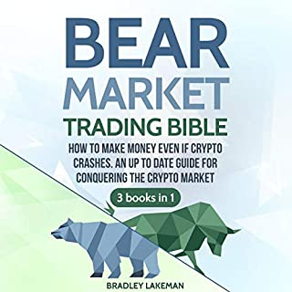 Bear Market Trading Bible: How to Make Money Even if Crypto Crashes. An Up to Date Guide for Conquering the Crypto Market cover art