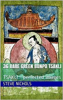 36 rare green Bonpo tsakli: TSAKLI - perfected images (English Edition) by [Steve Nichols]