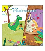 How to Be Friends with This Unicorn