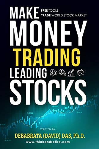 Make Money Trading Leading Stocks: A Beginner's Guide to Free Trading Tools, Technical Analysis, Money and Risk Management, Trading Log for profits in stock market with higher returns with lower risk