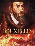 Bruxelles, Tome 2 - De Charles Quint à la Révolution brabançonne