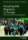 Enzyklopädie Migration in Europa: Vom 17. Jahrhundert bis zur Gegenwart: Vom 17. Jahrhundert bis zur Gegenwart. 2. Auflage