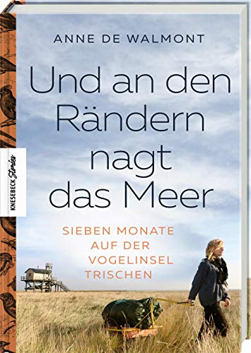 Buchseite und Rezensionen zu 'Und an den Rändern nagt das Meer: Sieben Monate auf der Vogelinsel Trischen' von Anne de Walmont