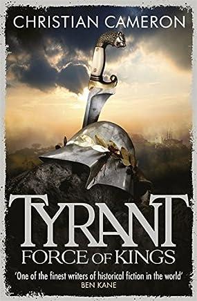 Tyrant: Force of Kings (TYRANT SERIES) by Christian Cameron(2015-05-19)