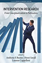 Intervention Research: From Conceptualization to Publication (Research in Management Consulting)