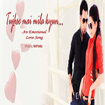 Tujhse Main Mila Kyun - Single