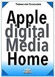 Apple Digital Media Home – mit iPhone iPad iPod Mac u. Apple TV für Foto eBook Hörbuch Video Interne...