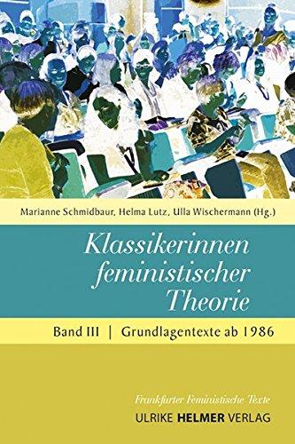 Klassikerinnen feministischer Theorie: Band 3 – Grundlagentexte ab 1986