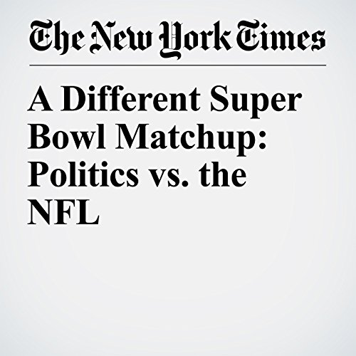 A Different Super Bowl Matchup: Politics vs. the NFL copertina