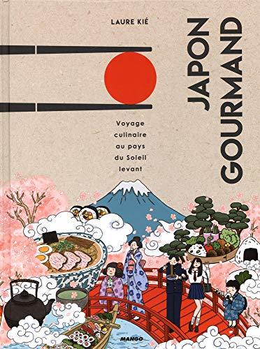 Japon Gourmand. Voyage culinaire au pays du soleil-levant