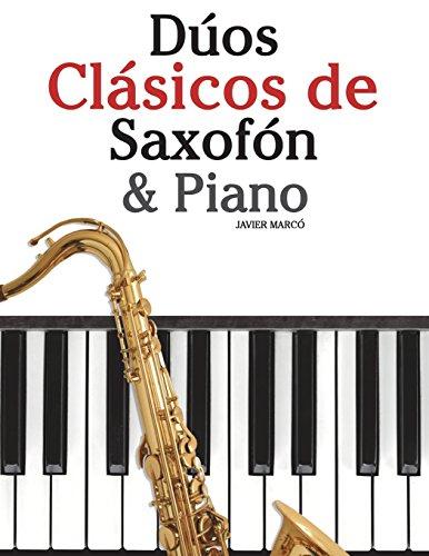 Dúos Clásicos de Saxofón & Piano: Piezas fáciles de