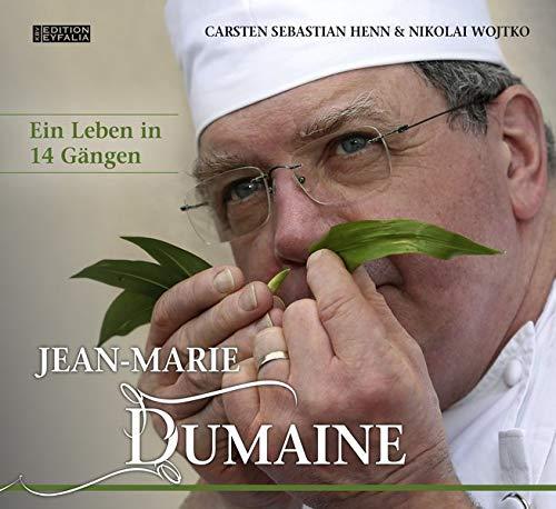 Jean-Marie Dumaine - Ein Leben in 14 Gängen: Eine Kochbiografie (Edition Eyfalia)