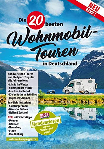 Die 20 besten Wohnmobil-Touren in Deutschland: Band 3