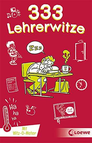 333 Lehrerwitze: Kinderwitz-Buch für Grundschüler ab 8 Jahre (333 Kinderwitze)