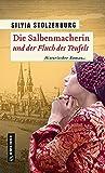 Die Salbenmacherin und der Fluch des Teufels: Historischer Roman