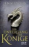 Der Untergang der Könige: Drachengesänge 1