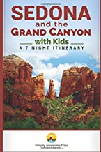 Sedona and the Grand Canyon with Kids: A 7 Night Itinerary
