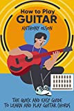 How Tо Play Guitаr : The Quick A...