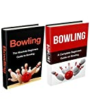Bowling: Bowling Box Set (2 in 1): Bowling for Beginners, Bowling Basics & Fundamentals - A Complete...