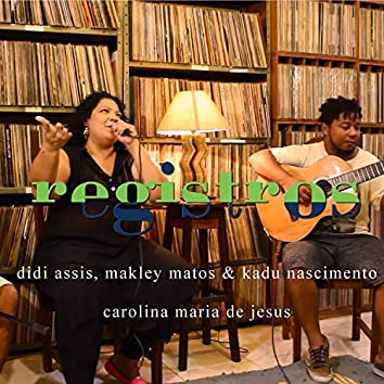 Registros: Carolina Maria de Jesus