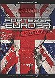 Fortezza Europa - Londra: Un libro-game investigativo e distopico.