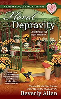 Floral Depravity (A Bridal Bouquet Shop Mystery Book 3) by [Beverly Allen]