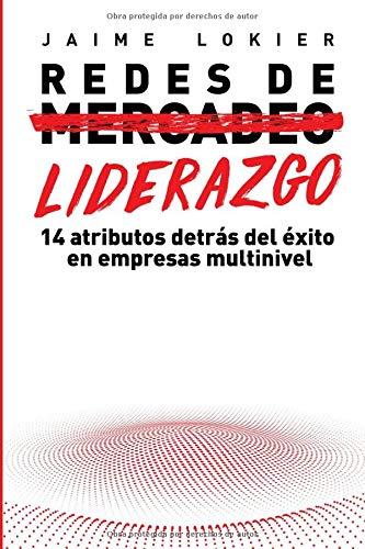 Redes de Liderazgo: 14 atributos detrás del éxito en redes de mercadeo