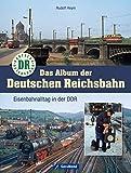Album der Deutschen Reichsbahn: Bildband und Dokumentation über die Eisenbahn in der DDR von 1949 bis 1993, inkl. nostaligschem Foto-Material und Geschichten...
