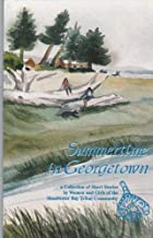 Summertime in Georgetown: A Collection of Short Stories by Women and Girls of the Shoalwater Bay Tribal Community