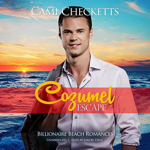 Cozumel Escape Audiobook By Cami Checketts cover art