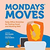 Mondays Moves: Daily Office Stretches for Feeling Good and Working Well