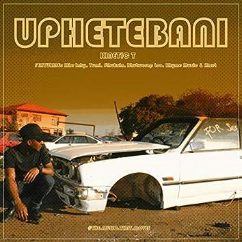 Uphetebani (feat. Miss Inky, tumi, Sthukzin, Bhutwerap Loo, Rhyme Muzik & Mzet)
