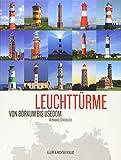 Leuchttürme: Von Borkum bis Usedom